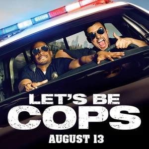 lets be cops affiche 1545916_864025440291520_7986492045948420855_n